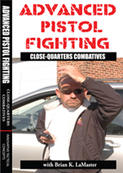 Advanced Pistol Fighting DVD